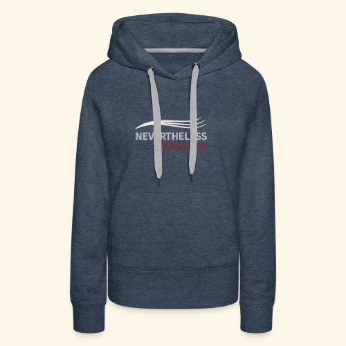 Nevertheless She Persisted export as 01 - Women's Premium Hoodie