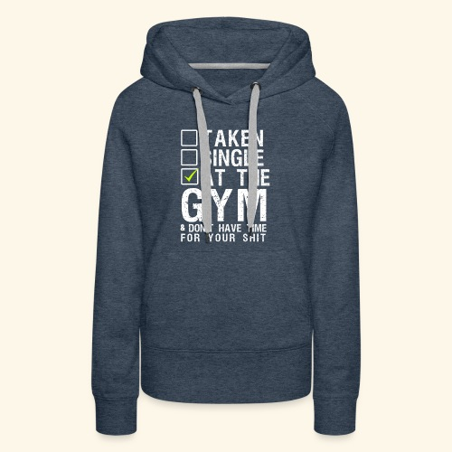 Taken Single At The Gym - Women's Premium Hoodie