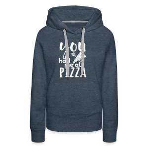 You have me at pizza - Women's Premium Hoodie