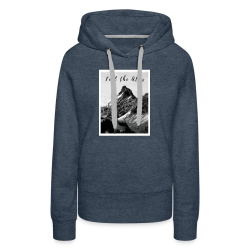 Feel the alps - Women's Premium Hoodie