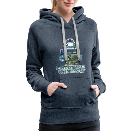 SHIPLIFE - KEEP CALM AND FINISH YOUR CONTRACT - Women's Premium Hoodie