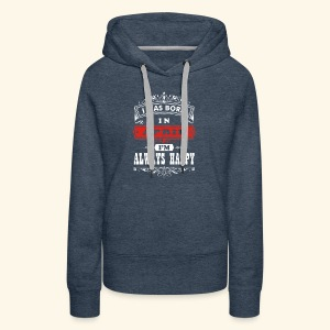 I Was Born in April, I'm Always Happy - Women's Premium Hoodie