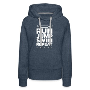 Run Jump Swim Repeat - white imprint - Women's Premium Hoodie
