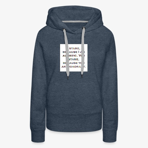 ignorantstare - Women's Premium Hoodie