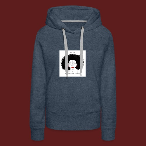 A T-shirt design all women can relate to. - Women's Premium Hoodie