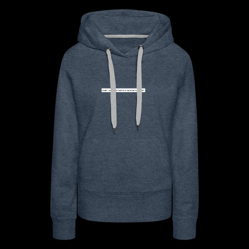 shall i compare thee to a summer's meme? - Women's Premium Hoodie