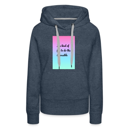It's Kind Of Fun To Do The Impossible Ombré Shirt - Women's Premium Hoodie