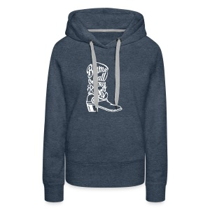 Blame it on the boots - Women's Premium Hoodie