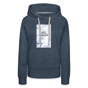 Quote- i was born yesterday in tomorrow land - Women's Premium Hoodie