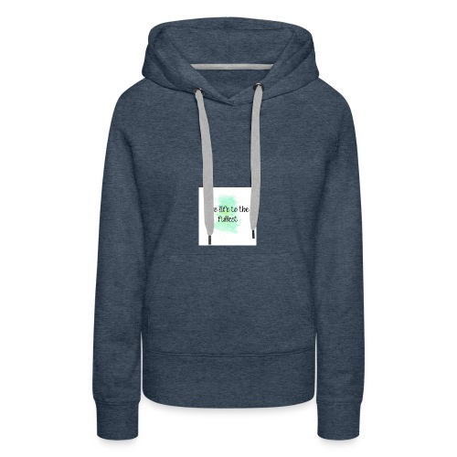 114497 Live Life To The Fullest - Women's Premium Hoodie