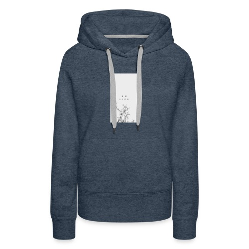 Live life. Thw way you want to - Women's Premium Hoodie