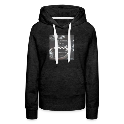 photograpy is beauty - Women's Premium Hoodie