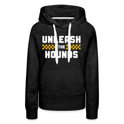 Unleash The Hounds - Women's Premium Hoodie