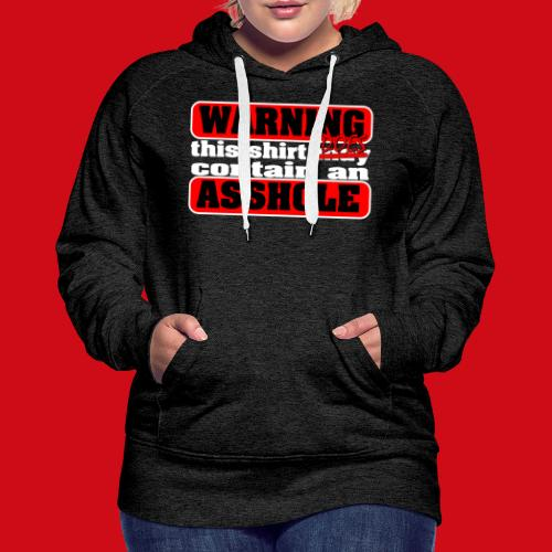 The Shirt Does Contain an A*&hole - Women's Premium Hoodie