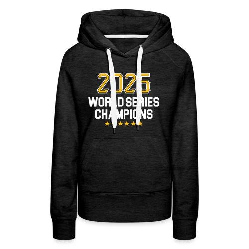 2025 World Series Champions - Women's Premium Hoodie
