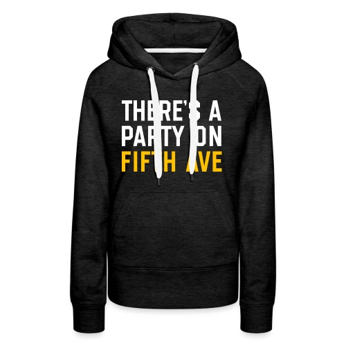 There's a Party on Fifth Ave - Women's Premium Hoodie