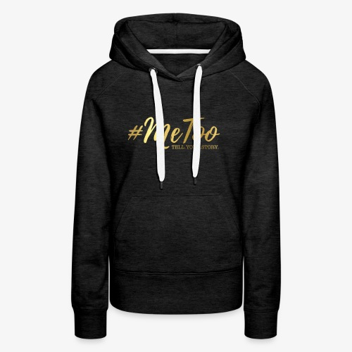 #MeToo - Women's Premium Hoodie