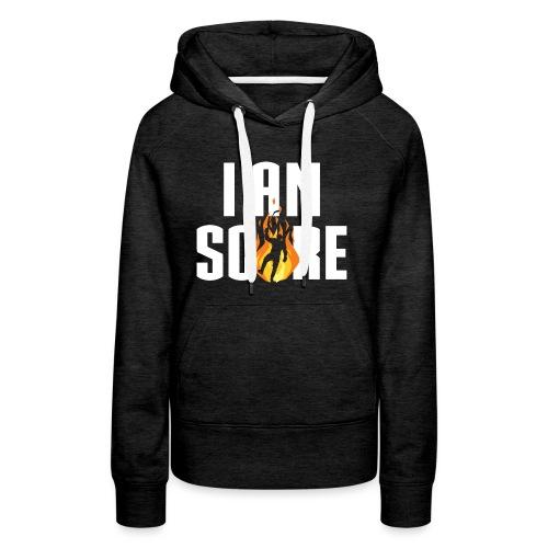 I am Fire. I am Score. - Women's Premium Hoodie