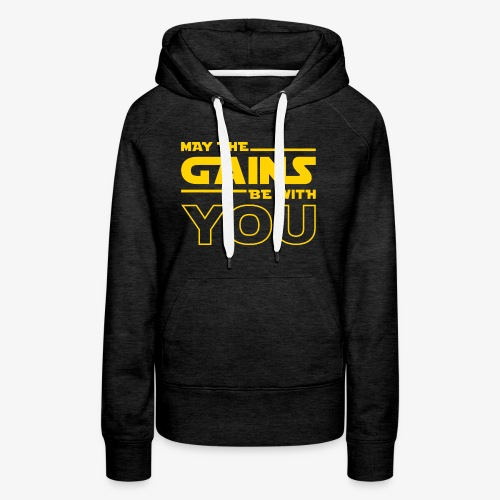 May The Gains Be With You - Women's Premium Hoodie