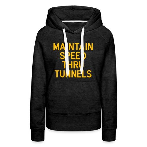 Maintain Speed Thru Tunnels (Gold) - Women's Premium Hoodie