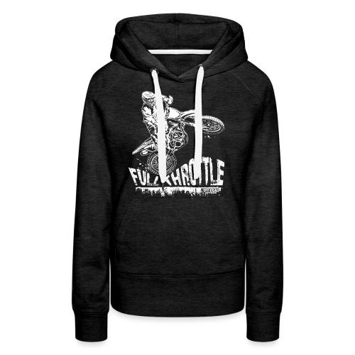 Dirt Biker Full Throttle - Women's Premium Hoodie