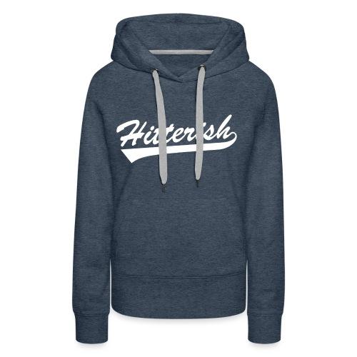Hitterish - Women's Premium Hoodie