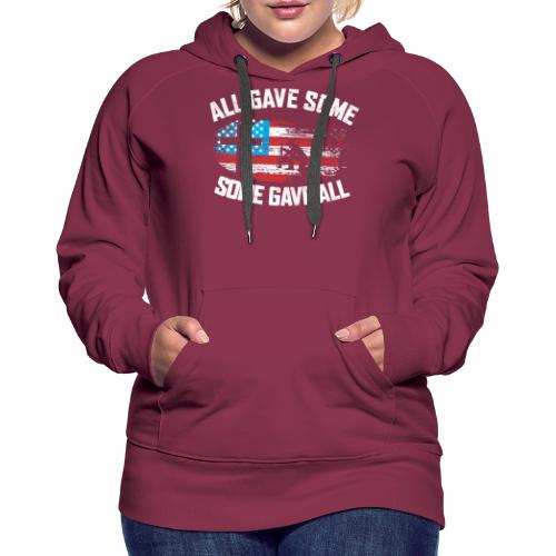 ALL GAVE SOME SOME GAVE ALL - Women's Premium Hoodie