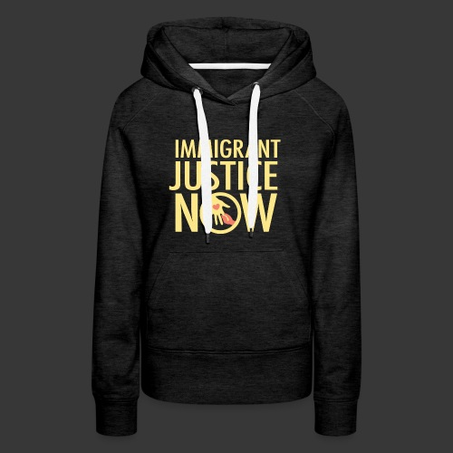 Immigrant Justice Now - Women's Premium Hoodie
