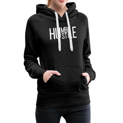 Humble Hustler - Women's Premium Hoodie