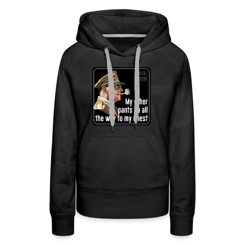 MacArthur: My pants go all the way to my chest - Women's Premium Hoodie