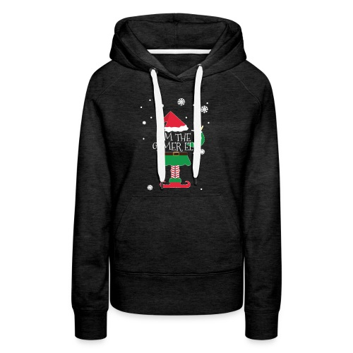 Im the gamer Elf Funny Christmas T-Shirt Gift - Women's Premium Hoodie