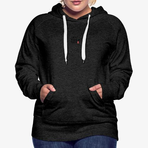 Easy conversation Starter - What's your name - Women's Premium Hoodie