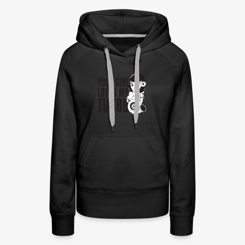 you girl loves my turbo - Women's Premium Hoodie