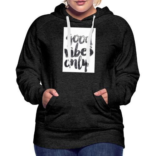good vibes only - Women's Premium Hoodie