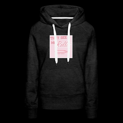 They see me rollin - Women's Premium Hoodie
