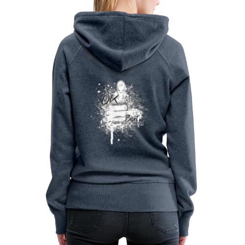 OK you're awesome... but f**k you anyway - Women's Premium Hoodie