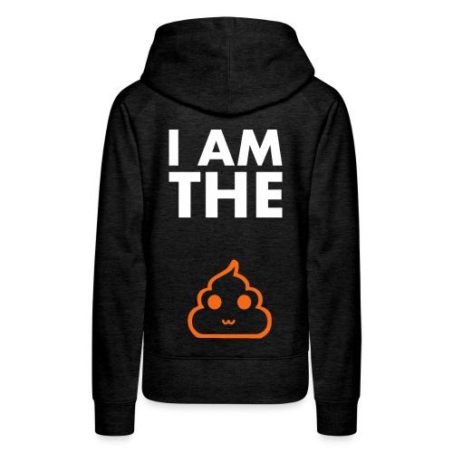 I am the shit T-shirt - Women's Premium Hoodie