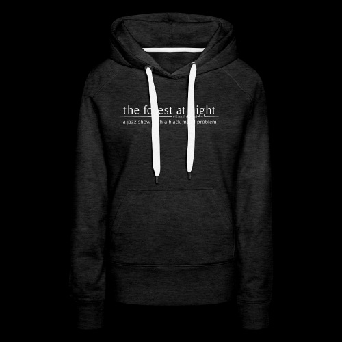 The Forest At Night -- Bee-Level Comedy - Women's Premium Hoodie