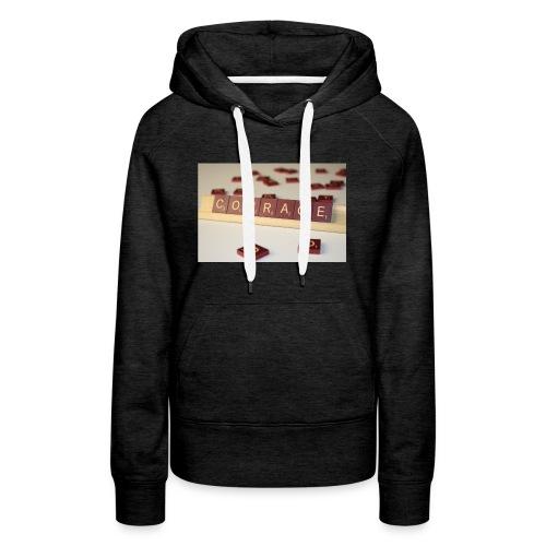 Be Courageous in LifeT-Shirt - Women's Premium Hoodie