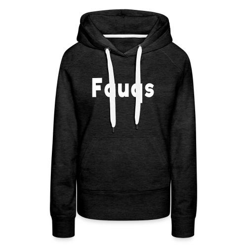 Fauqs Hoodie - Women's Premium Hoodie