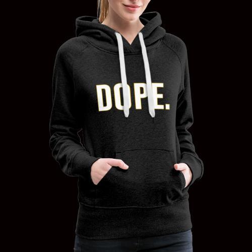 Dope - Women's Premium Hoodie