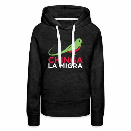 El quetzal dice que Chinga La Migra - Women's Premium Hoodie