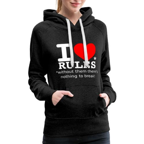 i love rules white - Women's Premium Hoodie