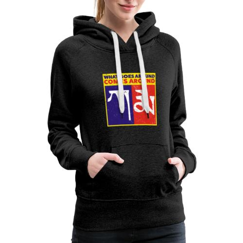 Karma Tibetan What Goes Around Comes Around - Women's Premium Hoodie