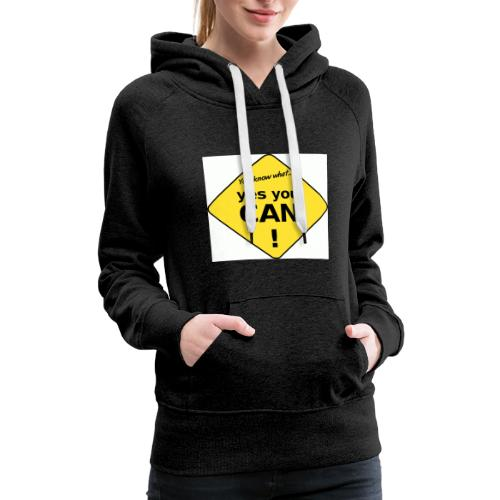 YES YOU CAN! - Women's Premium Hoodie