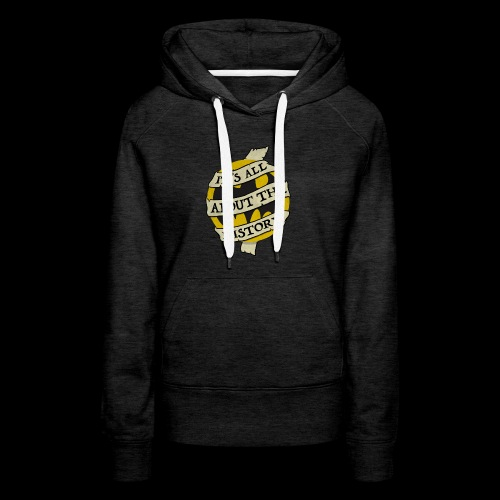 It's all about the History - Women's Premium Hoodie