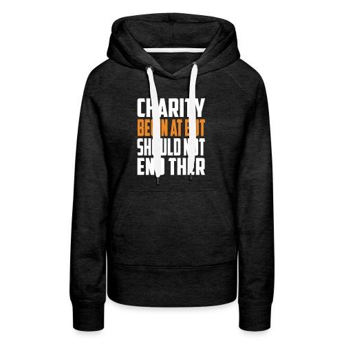 charity begin at but - Women's Premium Hoodie