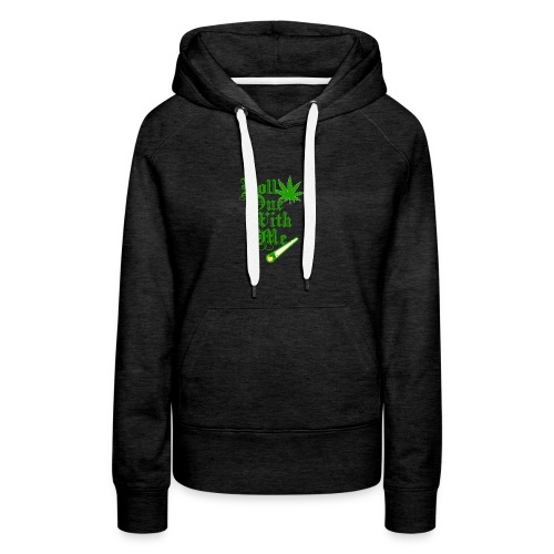 Roll One With Me - Women's Premium Hoodie