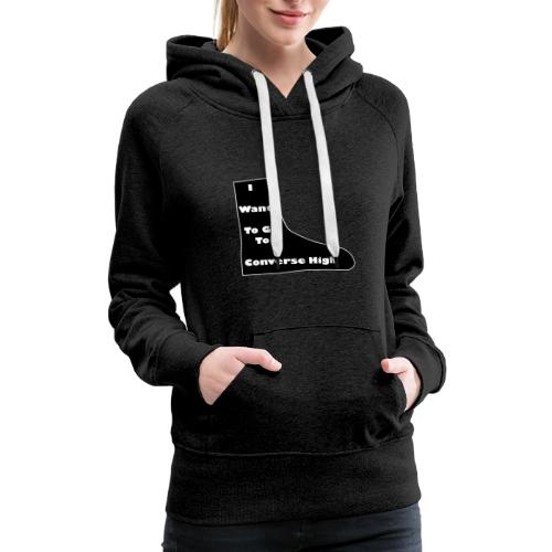 BTS - I Want To Go To Converse High - Women's Premium Hoodie