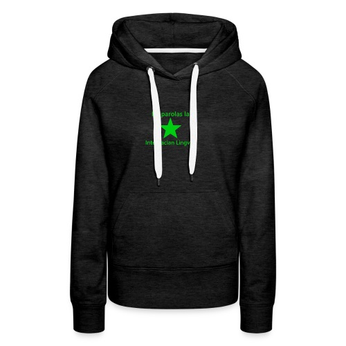 I speak the international language - Women's Premium Hoodie